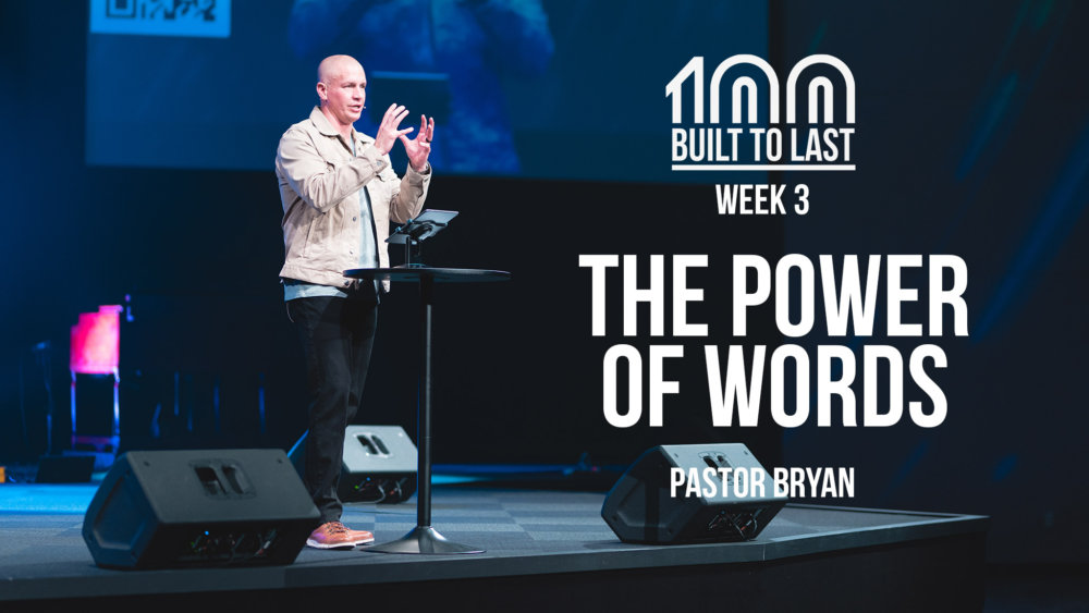 Built to Last // Week Three - The Power of Words Image