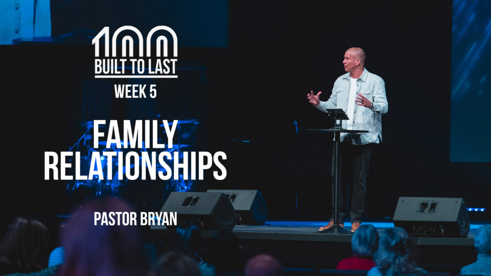 Built to Last // Week 5 - Family Relationships Image