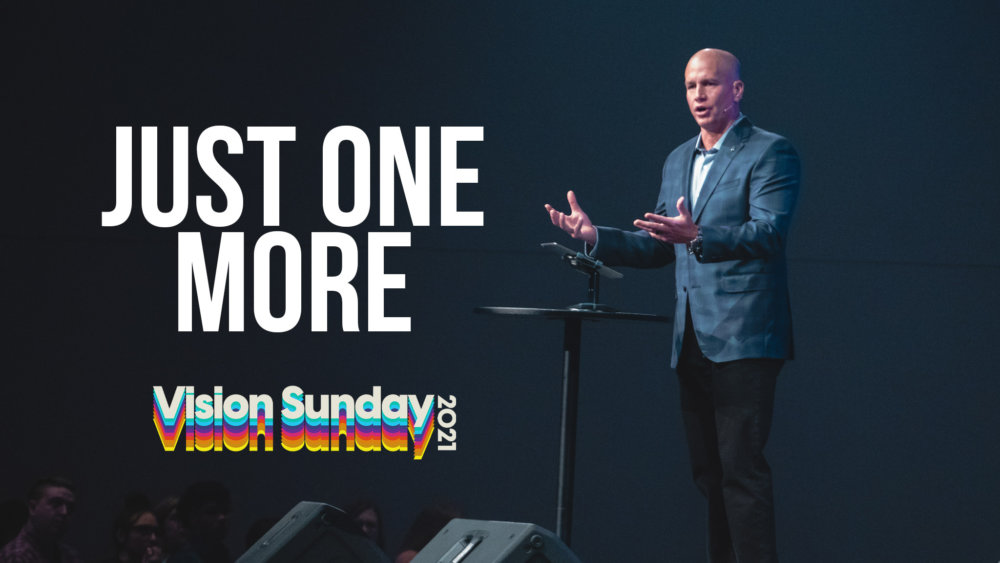 Just One More - Vision Sunday 2021 Image