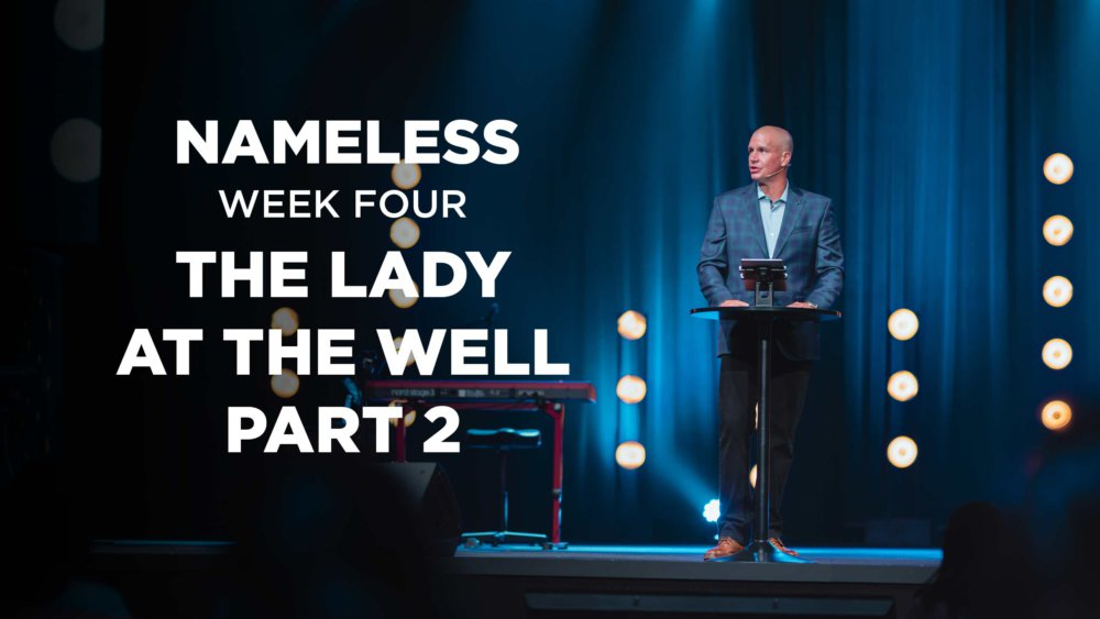 Nameless // Week Four - The Woman at the Well (part 2) Image