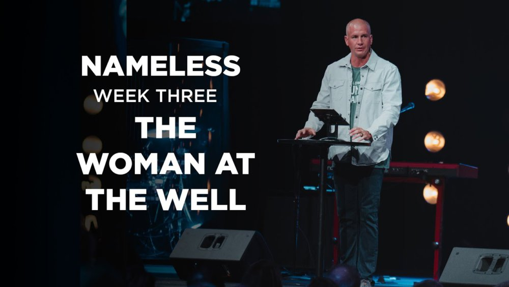 Nameless // Week Three -The Woman at the Well Image
