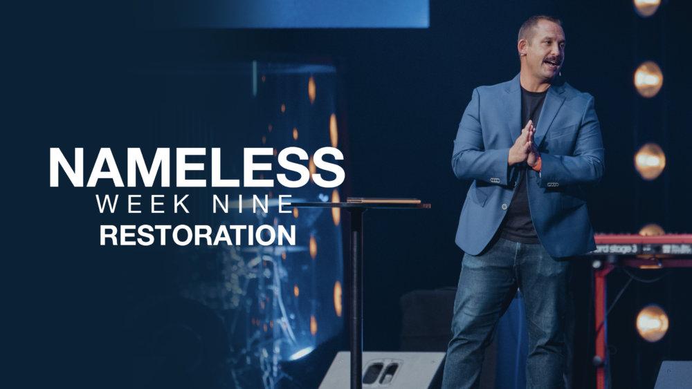 Nameless // Week Nine - Restoration Image