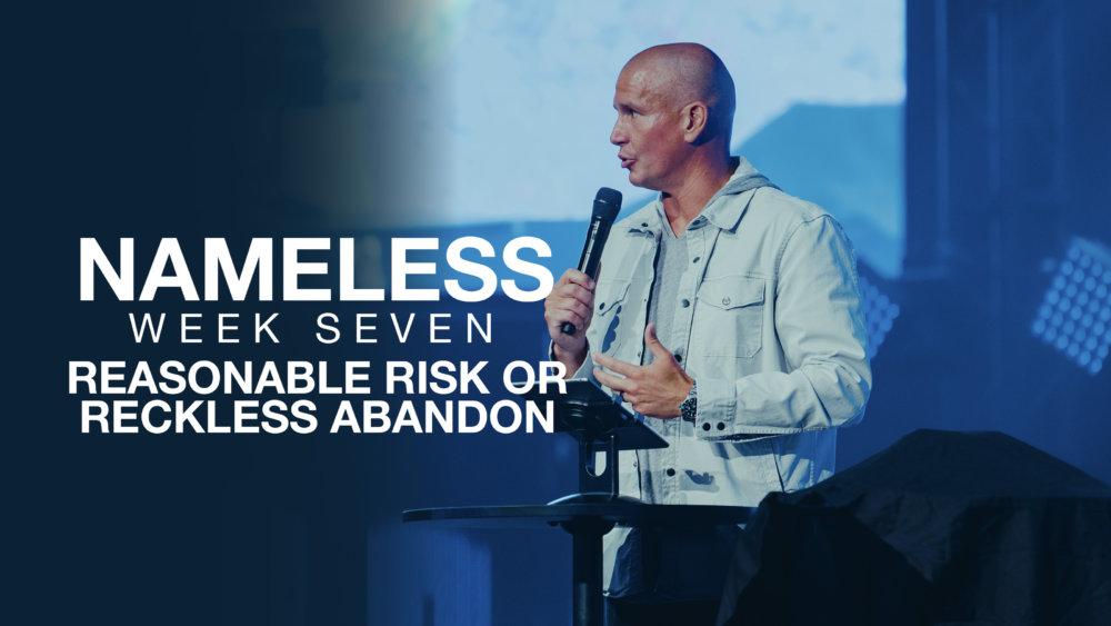 Nameless // Week Seven - Reasonable Risk or Reckless Abandon Image