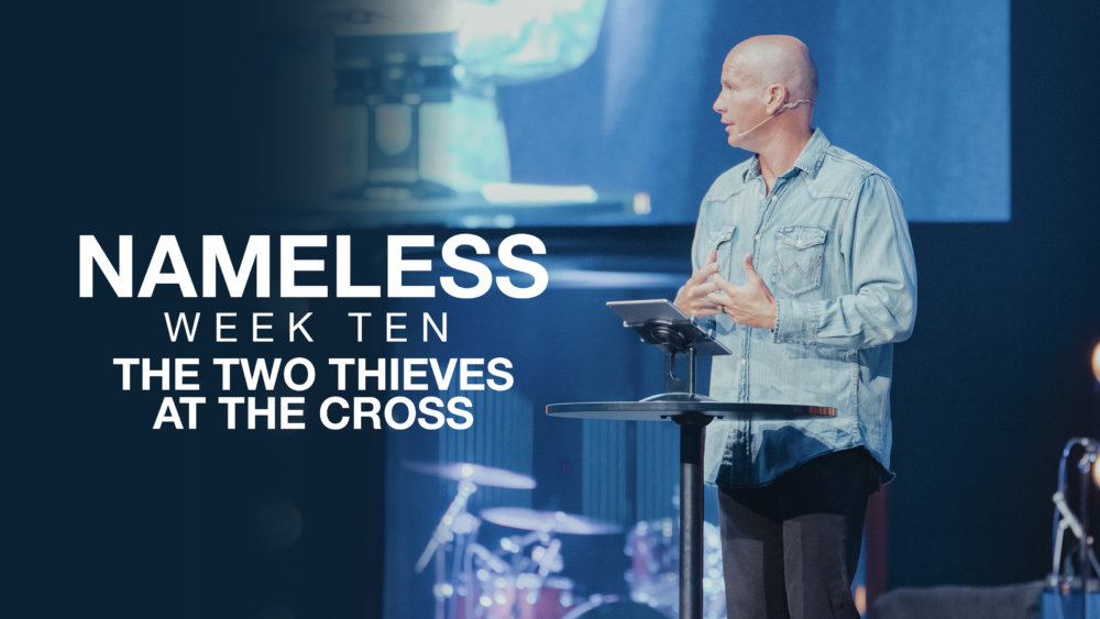 Nameless // Week Ten - The Two Thieves at the Cross Image